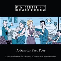 A Quarter Past Four -  a jazz album by Wil Forbis